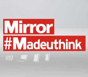 The Mirror MadeUThink campaign