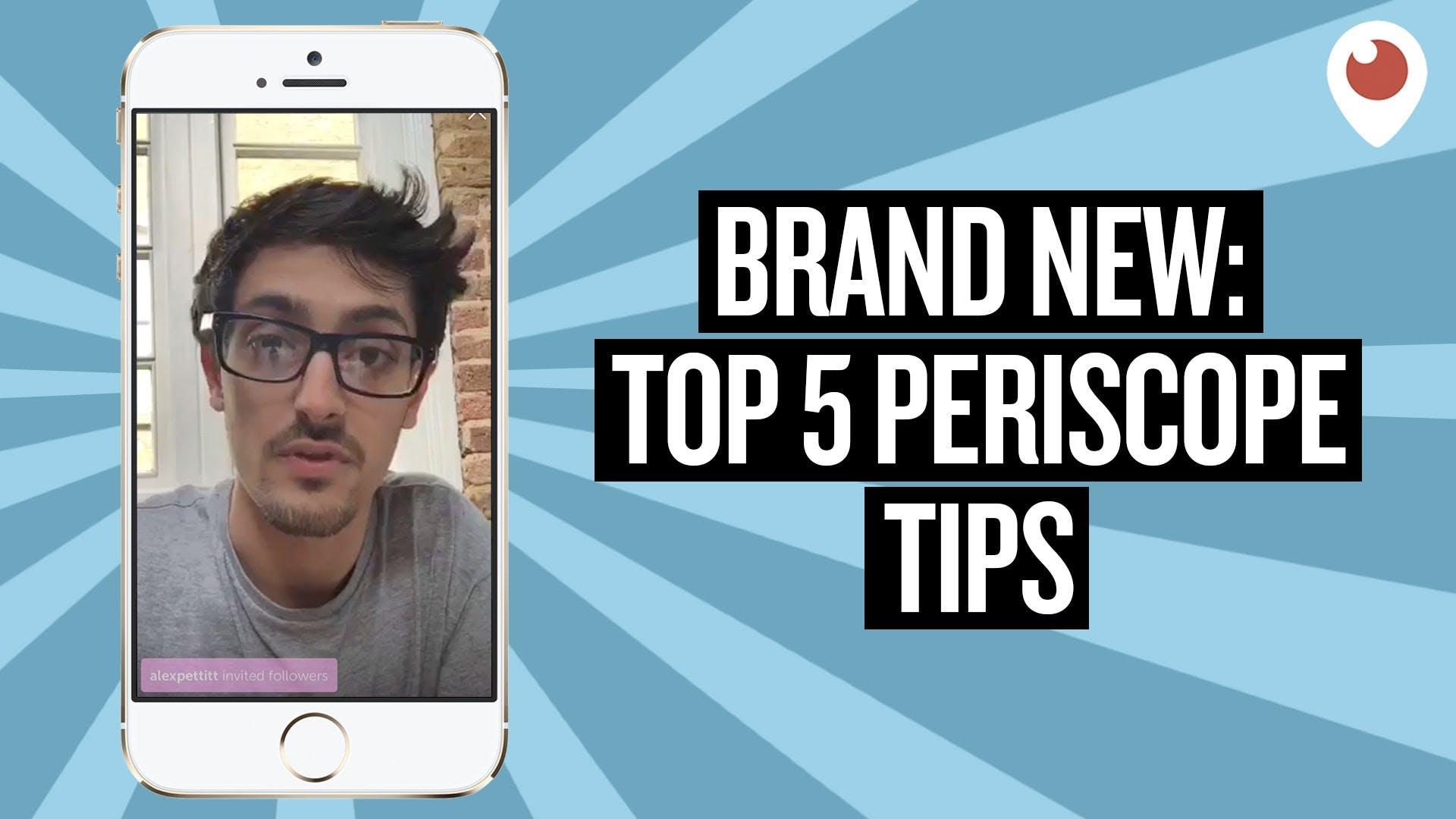 Live streaming expert and Periscope star Alex Pettitt runs top tips for brands