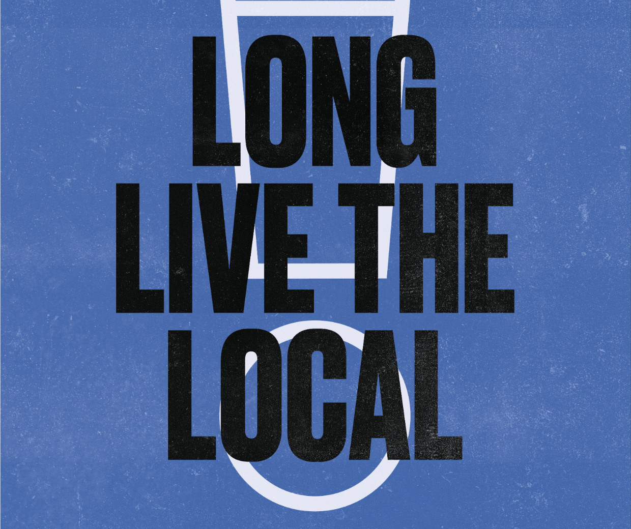 Britain's Beer Alliance 'Long Live the Local' campaign